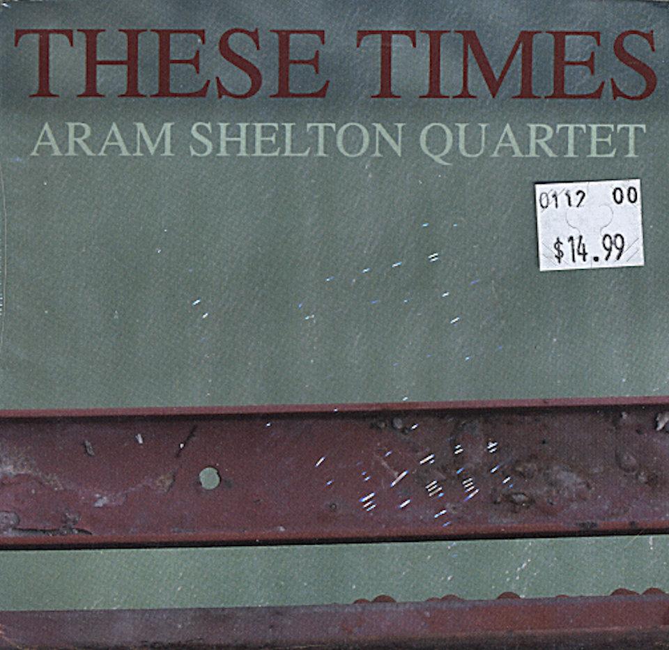 Aram Shelton Quartet CD