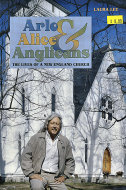 Arlo, Alice, & Anglicans: The Lives of A New England Church Book