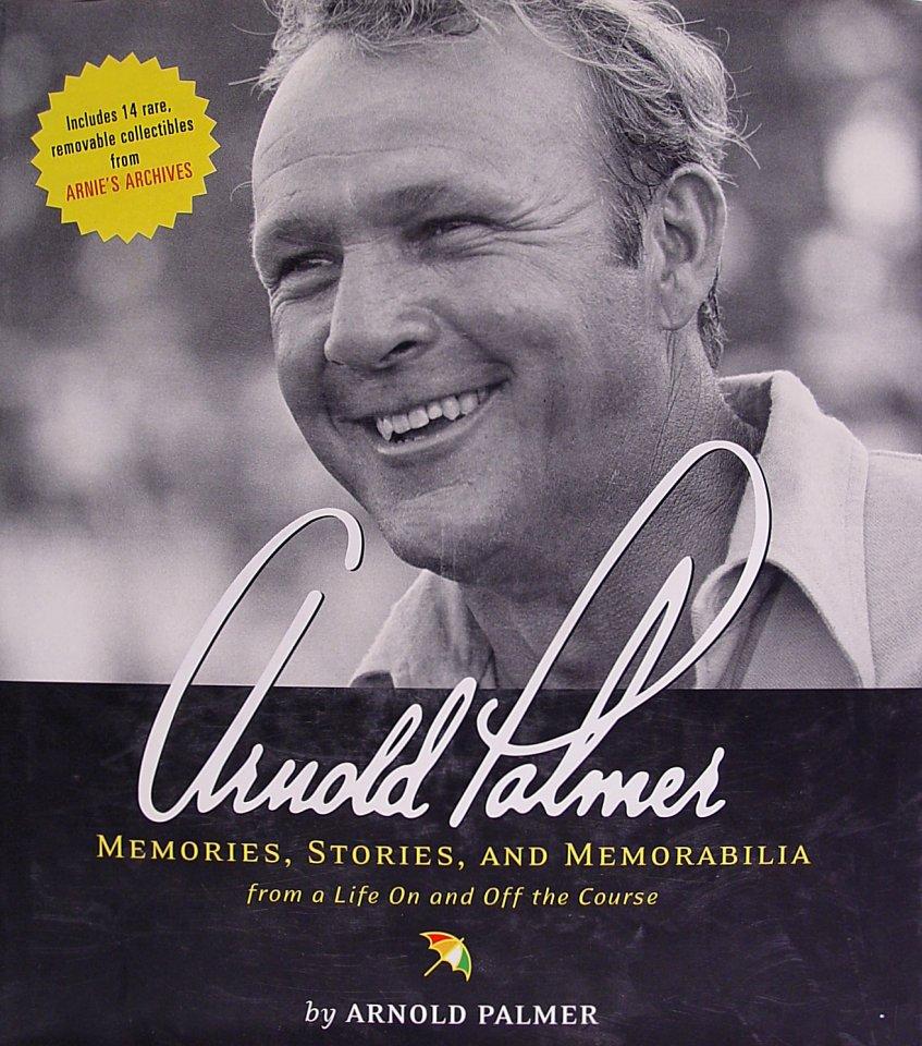 Arnold Palmer, Memories, Stories, and Memorabilia
