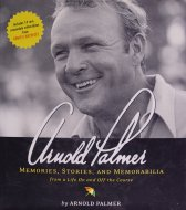 Arnold Palmer, Memories, Stories, and Memorabilia Book