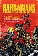 Barbarians - A Handbook for Aspiring Savages Book