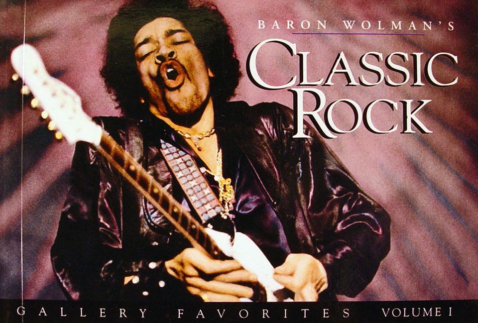 Baron Wolman's Classic Rock Gallery Favorites Volume 1