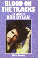 Blood on the Tracks: The Story of Bob Dylan Book