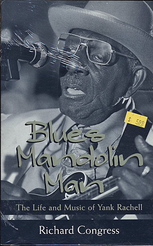 Blues Mandolin Man: The Life and Music of Yank Rachell