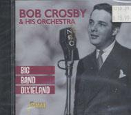 Bob Crosby And His Orchestra CD
