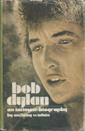 Bob Dylan: An Intimate Biography Book
