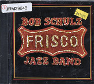 Bob Schulz Frisco Jazz Band CD