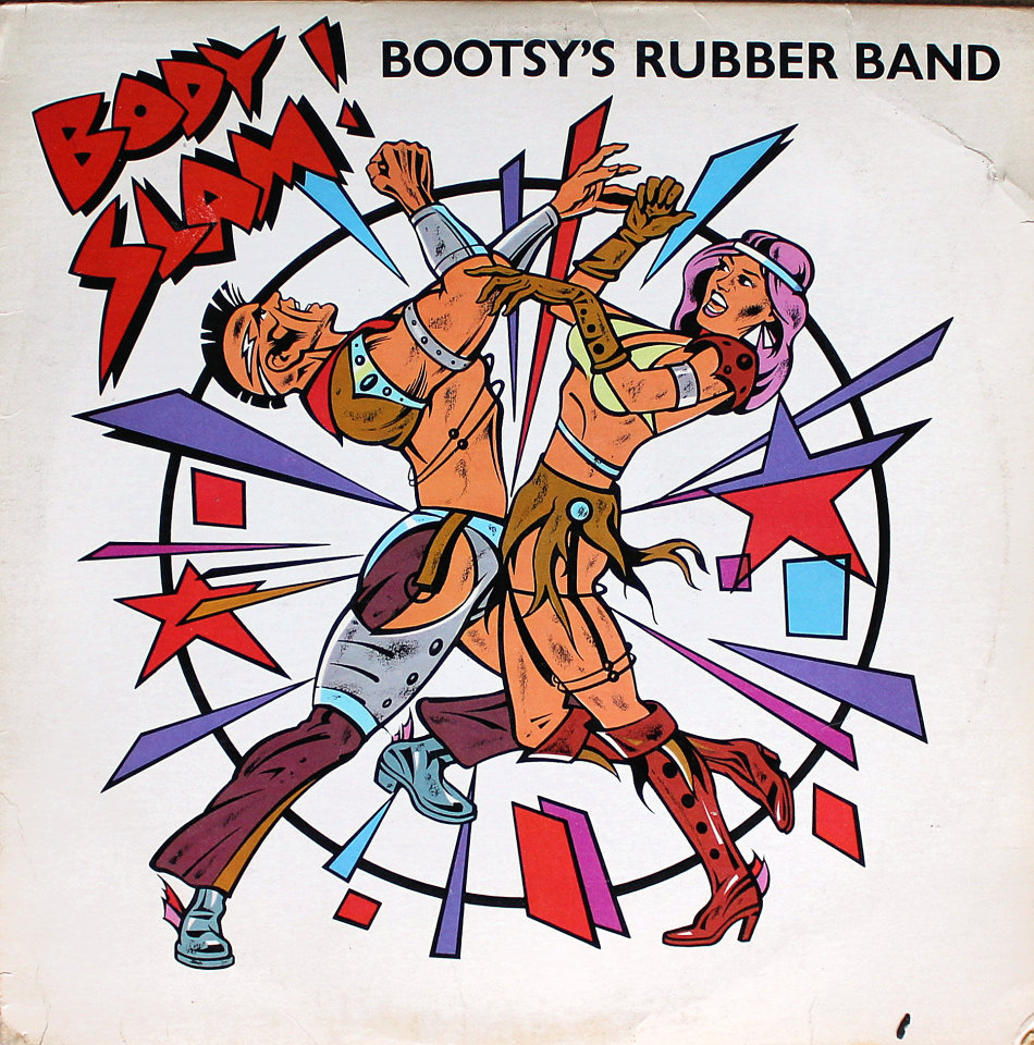 Bootsys Rubber Band Body Slam Id Rather Be With You