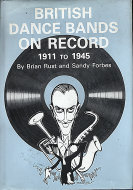 British Dance Bands on Record (1911-1945) Book