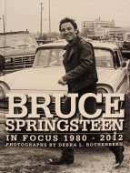 Bruce Springsteen In Focus 1980-2012 Book