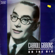 "Carroll Gibbons And The Savoy Hotel Orpheans Vinyl 12"" (New)"