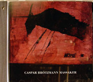 Caspar Brotzmann Massaker CD