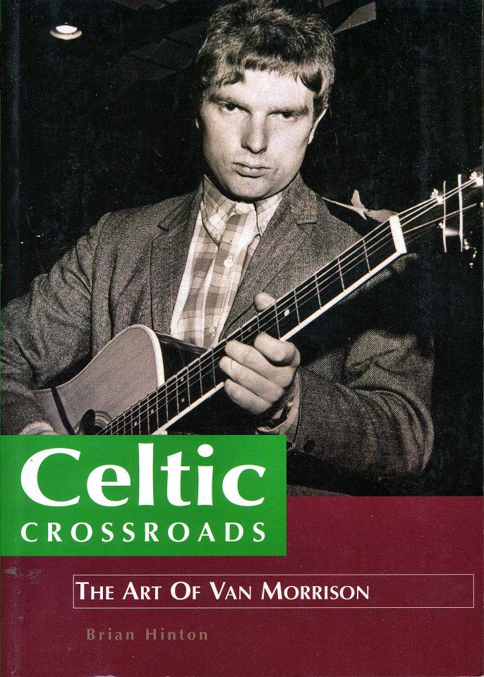 Celtic Crossroads: The Art of Van Morrison