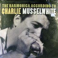 "Charlie Musselwhite Vinyl 12"" (New)"