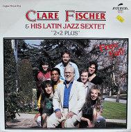 "Clare Fischer & His Latin Jazz Sextet ""2+2 Plus"" Vinyl 12"" (Used)"