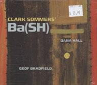 Clark Sommers' Ba(SH) CD