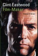 Clint Eastwood: Film-Maker Book