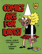 Comics Are For Idiots! Book