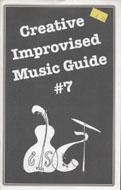 Creative Improvised Music Guide No. 7 Magazine