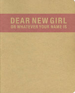 Dear New Girl Or Whatever Your Name Is Book