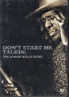 Don't Start Me Talkin': The Junior Wells Story DVD