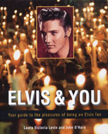 Elvis And You: Your Guide To The Pleasures Of Being An Elvis Fan Book