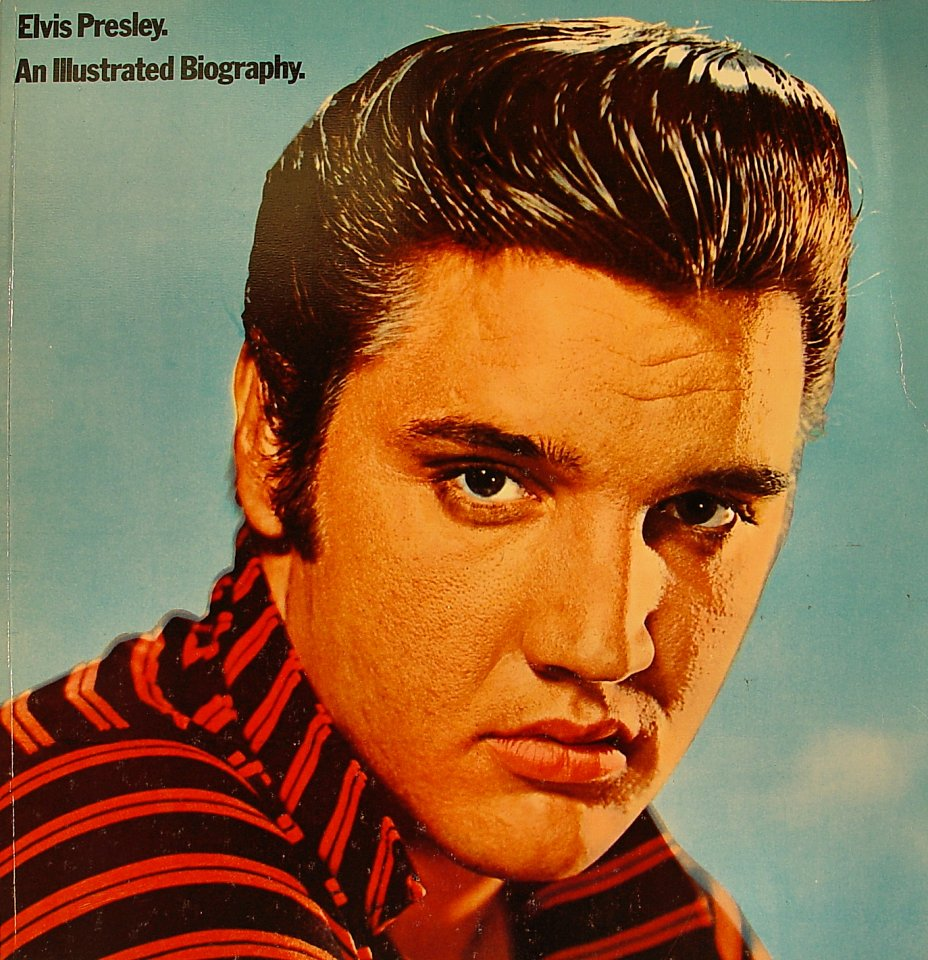 Elvis Presley, An Illustrated Biography