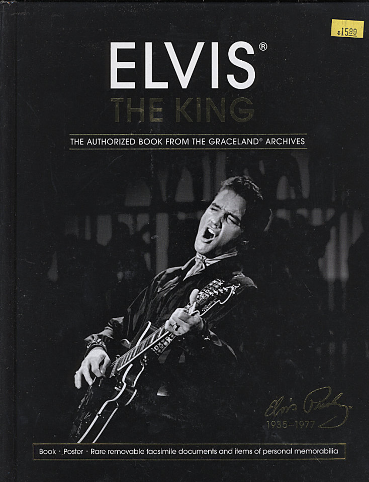 Elvis the King: The Authorized Book from the Graceland Archives