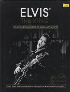 Elvis the King: The Authorized Book from the Graceland Archives Book