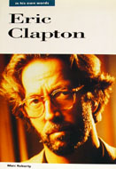 Eric Clapton: In His Own Words Book