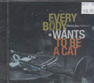 Everybody Wants To Be A Cat: Disney Jazz Volume 1 CD