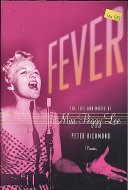 Fever: The Life and Music of Miss Peggy Lee Book