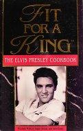 Fit For A King, The Elvis Presley Cookbook Book