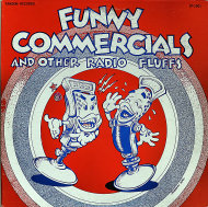 "Funny Commercials and Other Radio Fluffs Vinyl 12"" (Used)"