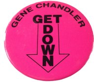 Gene Chandler Pin
