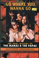 Go Where You Wanna Go: The Oral History of The Mamas & The Papas Book