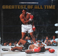 Greatest Of All Time: A Tribute To Muhammad Ali Book