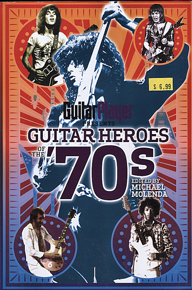Guitar Player Presents: Guitar Heroes of the '70s