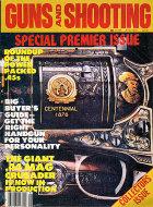 Guns & Shooting Vol. 1 No. 1 Magazine