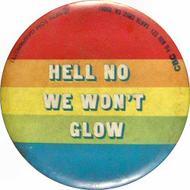 Hell No We Won't Glow Pin
