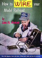 How To Wire Your Model Railroad Magazine