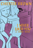 I Never Liked You: A Comic Book Book