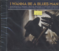 I Wanna Be A Blues Man CD