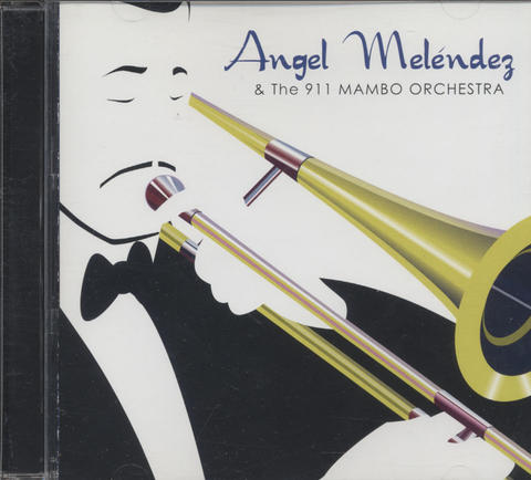 Angel Melendez & The 911 Mambo Orchestra CD