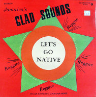 "Jamaica's Glad Sounds: Let's Go Native Vinyl 12"" (New)"