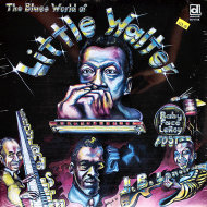 "The Blues World Of Little Walter Vinyl 12"" (New)"