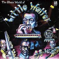 "The Blues World Of Little Walter Vinyl 12"" (New)"