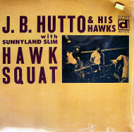 "J.B. Hutto & His Hawks Vinyl 12"" (New)"