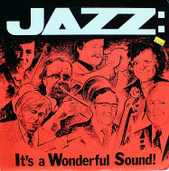 "Jazz: It's A Wonderful Sound! Vinyl 12"" (Used)"