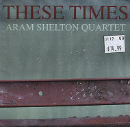 Aram Shelton Quartet CD